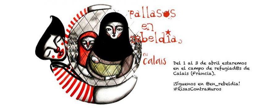 PALLASOS EN REBELDÍA ACTUARÁ ESTA SEMANA EN LOS CAMPOS DE INMIGRANTES DE DUNKERQUE Y CALAIS (FRANCIA)